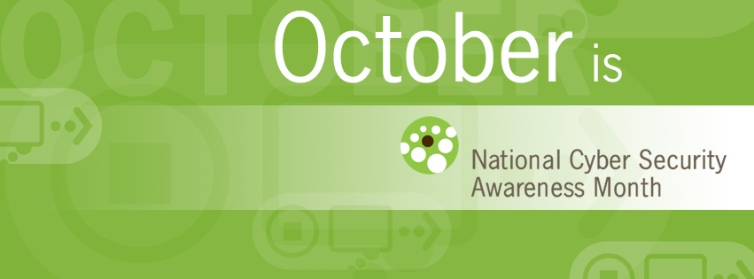 October is National Cyber Security Awareness Month