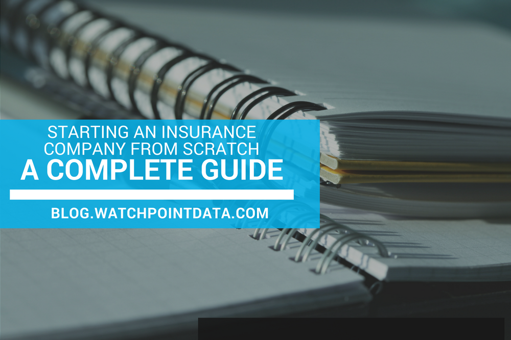 Starting an Insurance Company from Scratch – A Complete Guide